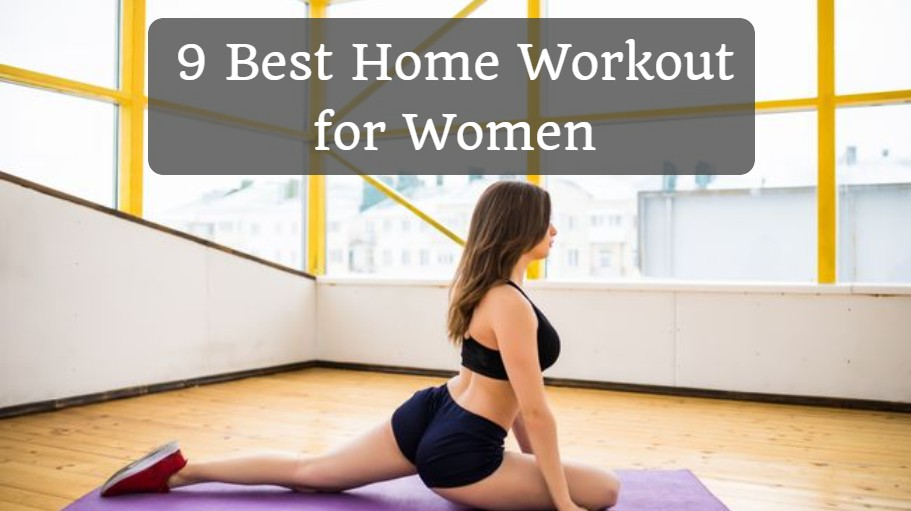 9 Best Home Workout for Women