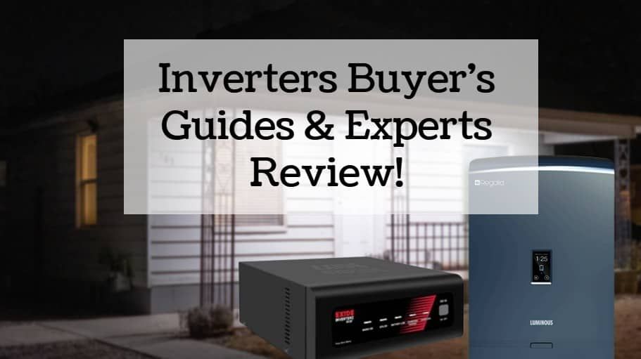 Inverters For Home in India - Buyer's Guide!